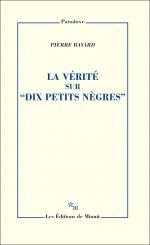 Couverture du livre La vérité sur dix petits nègres de Pierre Bayard