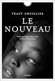 Couverture de Tracy Chevalier, Le nouveau