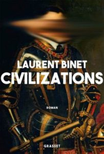 Couverture du livre de Laurent Binet, Civilizations