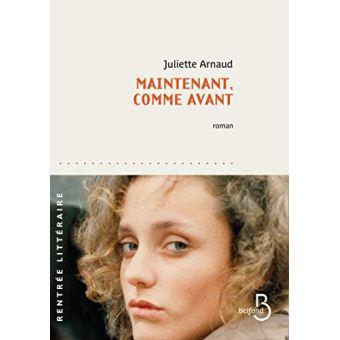 Couverture du livre de Juliette Arnaud, Maintenant comme avant