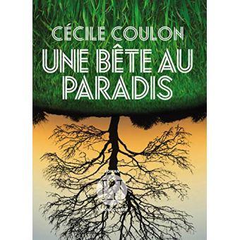 Couverture du livre de Cécile Coulon, une bête au paradis