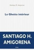 Couverture du livre de Santiago Amigorena, Le Ghetto intérieur