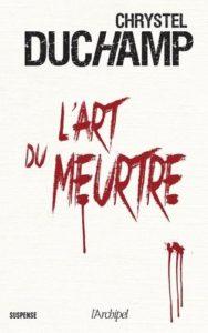 Couverture du livre de Chrystel Duchamp, l'art du meurtre