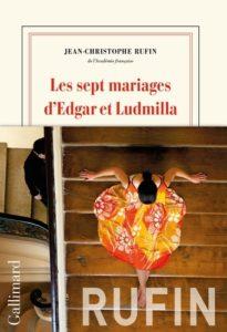Couverture du livre de Jean-Christophe Rufin, Les sept mariages de Ludmilla et Edgar