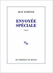 Couverture du livre de Jean Echenoz, Envoyée spéciale