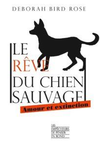 Couverture du livre de Deborah Bird Rose, Le rêve du chien sauvage
