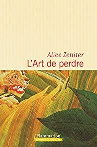 Couverture du livre d'Alice Zeniter - L'art de perdre