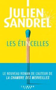 Couverture du livre de Julien Sandrel, Les étincelles.