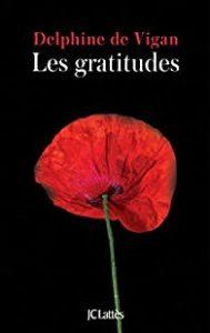 Couverture du livre de Delphine de Vigan, Les gratitudes