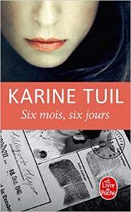 Couverture du livre de Karine Tuil, Six mois, six jours