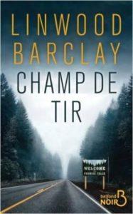 Couverture du livre de Lidwood Barclay, Champ de tir.