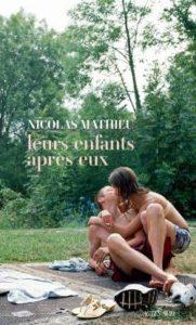 Couverture du livre de Nicolas Mathieu, Leurs enfants après eux