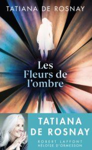 Couverture du livre de Tatiana de Rosnay, Les fleurs de l'ombre