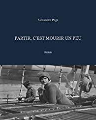 Couverture du livre d'Alexandre Page, Partir, c'est mourir un peu.