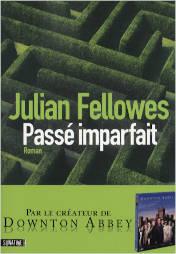Couverture du livre de Julian Fellowes, Passé imparfait