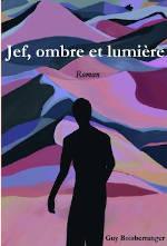 Couverture du livre de Guy Boisberranger, Jef, ombre et lumière
