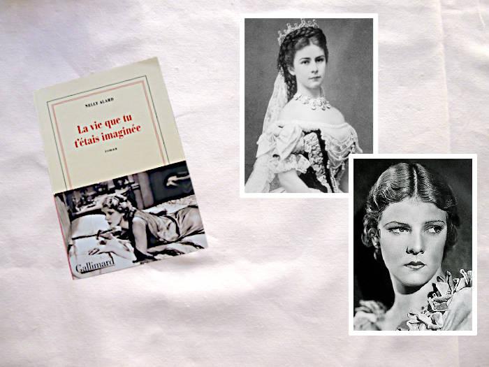 Livre de Nelly Alard, La vie que tu t'étais imaginée, photo d'Elizabeth d'Autriche, photo d'Elissa Landi