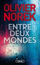 Couverture du livre d'Olivier Norek, Entre deux mondes