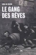 Couverture du livre de Luca Di Fulvio, Le gang des rêves