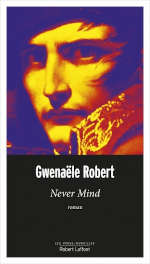 Couverture du livre de Gwenaële Robert, Never Mind