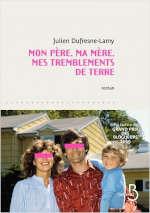 Couverture du livre de Julien Dufresne-Lamy, Mon père, ma mère et mes tremblements de terre
