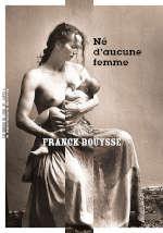 Couverture du livre de Franck Bouysse, Né d'aucune femme