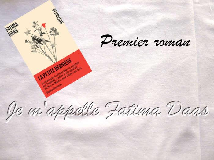 Couverture du livre de Fatima Daas sur un fond blanc. En arrière plan la mention Premier roman et l'incipit du livre: Je m'appelle Fatima Daas