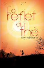 Couverture du livre d'Isabelle Morot-Sir, Le reflet du thé