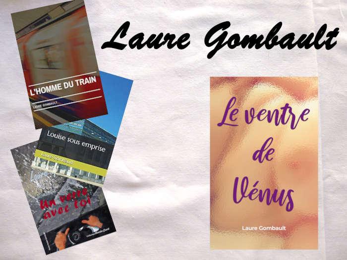 Couverture de quatre livres de laure Gombault, L'homme du train, Louise sous emprise, Un verre avec toi, Le ventre de Vénus.