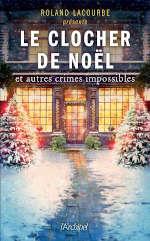 Couverture du livre, Le clocher de Noël et autres crimes impossibles