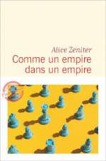 Couverture du livre d'Alice Zeniter, Comme un empire dans un empire