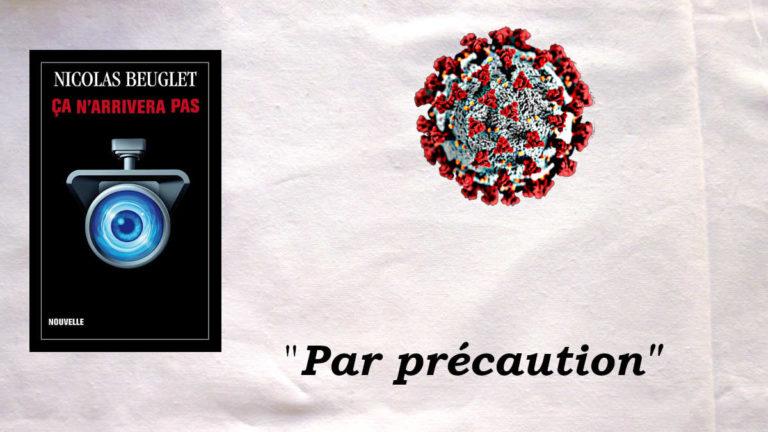 """Photo du coronavirus, couverture de la nouvelle de Nicolas Beuglet, Ça n'arrivera pas et texte : """"Par précaution"""