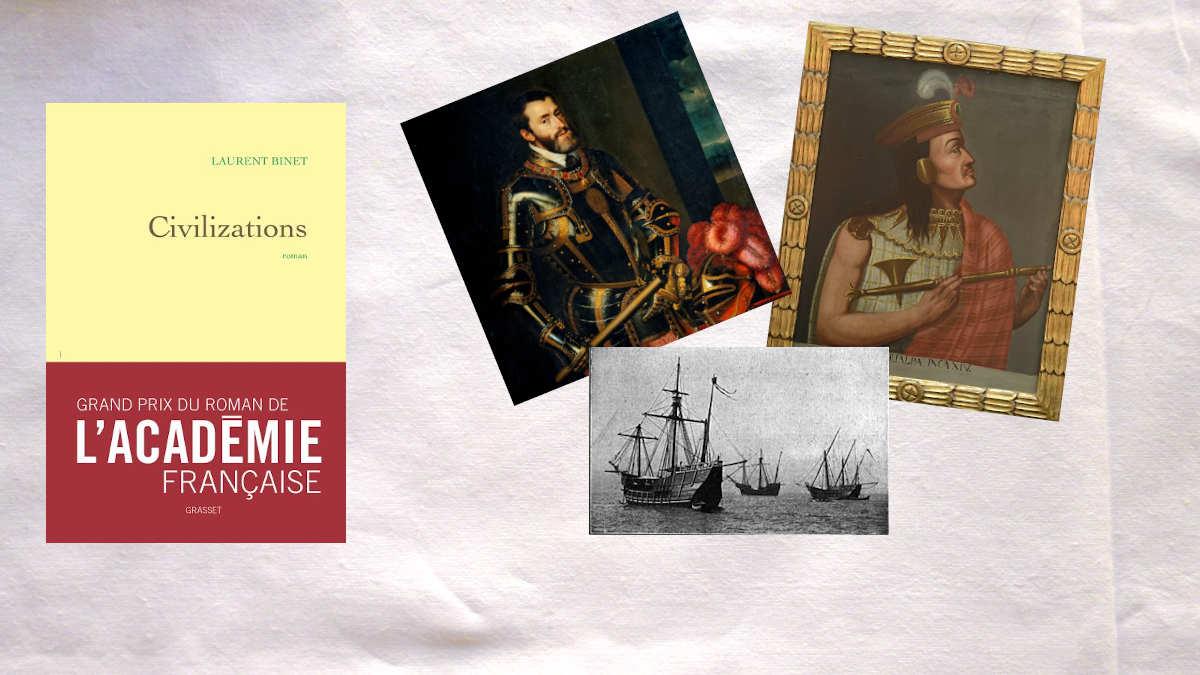 Couverture du livre de Laurent Binet, Civilizations et trois photos, Charles Quint, Atahualpa et de la caravelle Santa Maria