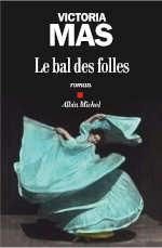 Couverture du livre de Victoria Mas, Le bal des folles