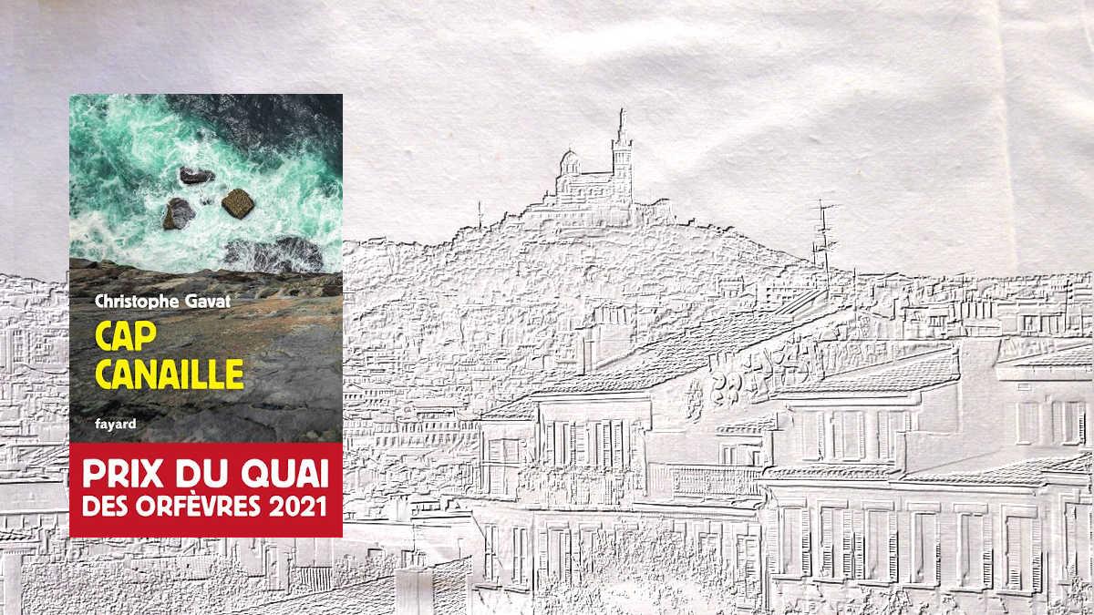 A l'arrière-plan, la ville de Marseille, au premier plan, la couverture du livre de Christophe Gravat, Cap canaille