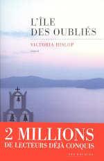 Couverture du livre de Victoria Hislop, L'île des oubliés