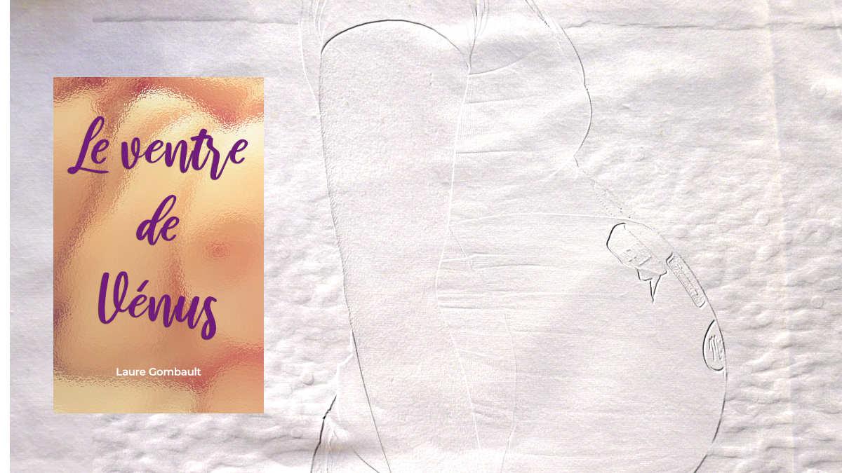 A l'arrière-plan, une femme enceinte, au premier plan, la couverture du livre de Laure Gombault, Le ventre de Vénus