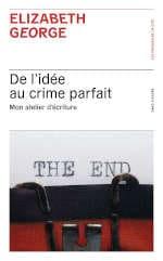 Couverture du livre d'Elizabeth George, De l'idée au crime parfait
