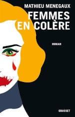 Couverture du livre de Mathieu Menegaux, Femmes en colère