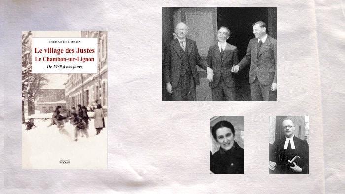 En haut, les pasteurs Trocmé, Darciassac et Theiss, en bas à droite Martha et André Trocmé, en bas à gauche, la couverture du livre d'Emmanuel Deun, Le village des Justes