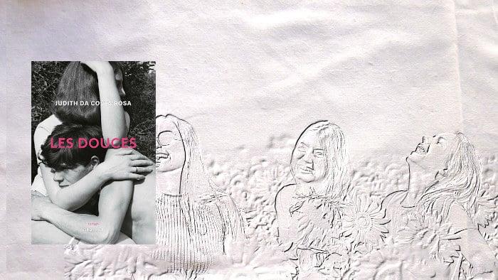 En arrière-plan, trois adolescentes. Au premier plan, la couverture du livre de Judith Da Costa Rosa, Les douces