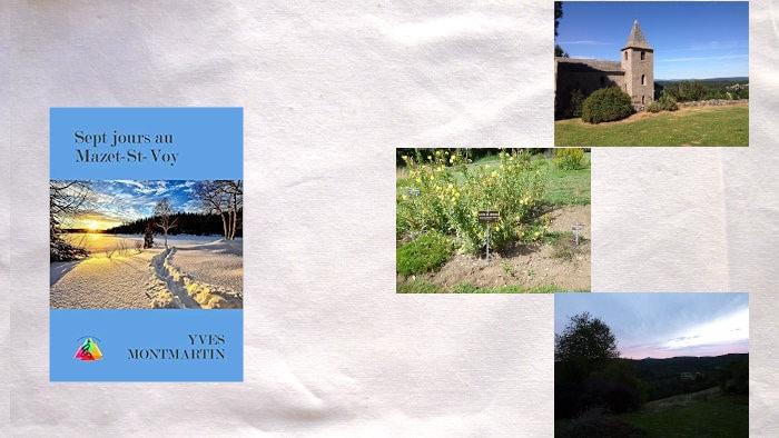 A gauche, couverture du livre de Yves Montmartin, Sept jours au Mazet-Saint Voy, à droite des photos du Mazet