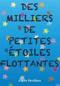 Couverture du livre de Claire Devillers, Des milliers de petites étoiles flottantes