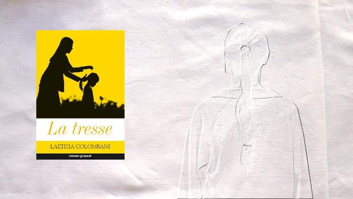En arrière plan, une femme vue de dos. Elle porte une tresse. Au premier plan, la couverture du livre de Laetitia Colombani, La tresse.