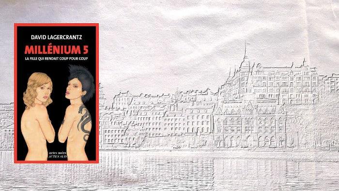 En arrière-plan, la ville de Stocholm, au premier plan la couverture du livre de David Lägerkrantz, Millenium 5