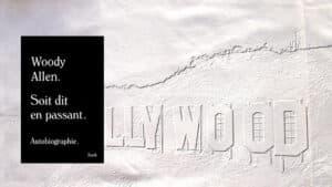 Livre de Woody Allen, Soit dit en passant. En arrière plan les lettres de Hollywood.