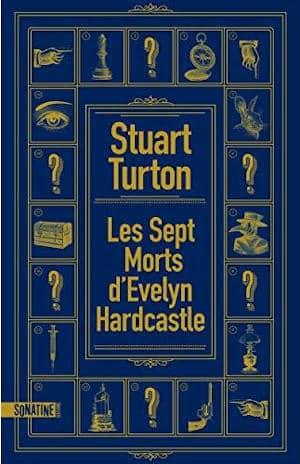 couverture du livre de Stuart Turton, Les sept morts d'Evelyn Hardcastle