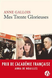 Couverture du livre d'Anne Gallois, Mes Trente Glorieuses
