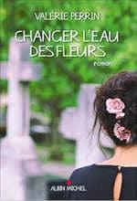 Couverture du livre de Valérie Perrin, Changer l'eau des fleurs