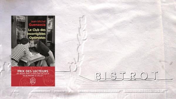 En arrière plan BISTROT en lettres, au premier plan, couverture du livre de Jean-Michel Guenassia, Le Club des Incorrigibles Optimistes